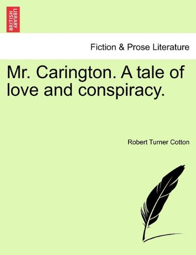 Read Online Mr. Carington. A tale of love and conspiracy. pdf