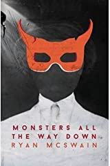 [Monsters All the Way Down] [Author: McSwain, Ryan] [August, 2014] Paperback