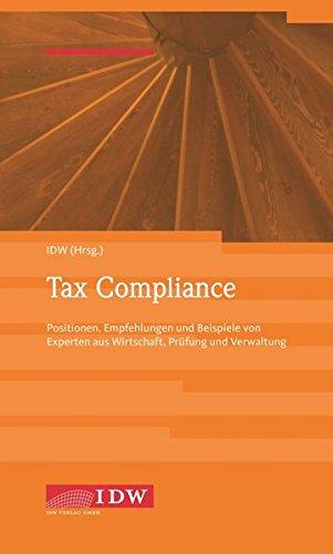 Tax Compliance: Positionen, Empfehlungen und Beispiele von Experten aus Wirtschaft, Prüfung und Beratung Taschenbuch – 29. März 2017 IDW Prüfung und Beratung 3802120981 Betriebswirtschaft