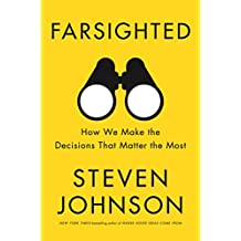 Farsighted: How We Make the Decisions That Matter the Most