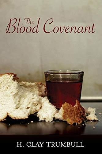 Blood Covenant: A Primitive Rite And Its Bearings On ()