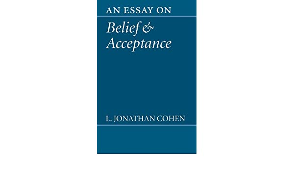 com an essay on belief and acceptance l  com an essay on belief and acceptance 9780198236047 l jonathan cohen books