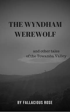 The Wyndham Werewolf: and other tales of the Towamba Valley