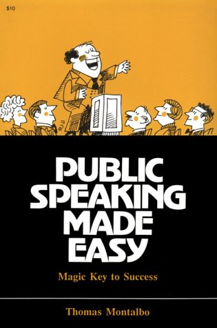 Public Speaking Made Easy: Magic Key to Success/Originally Titled the Power of Eloquence