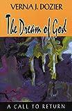 The Dream of God, Verna Dozier, 1561010464