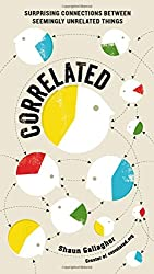 Correlated: Surprising Connections Between Seemingly Unrelated Things