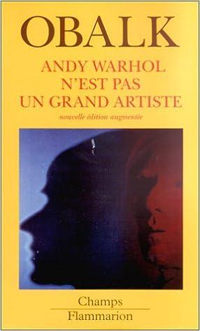 Livre en anglais à télécharger gratuitement Andy Warhol n'est pas un grand artiste, nouvelle édition augmentée PDF PDB by Hector Obalk