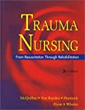 img - for Trauma Nursing: From Resuscitation Through Rehabilitation by Karen A. McQuillan RN MS CCRN CNRN (2001-09-01) book / textbook / text book