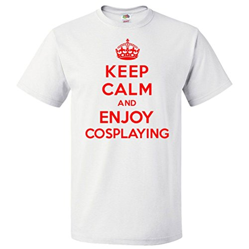 Keep Calm and Enjoy Cosplaying T Shirt Funny Tee Gift 3XL