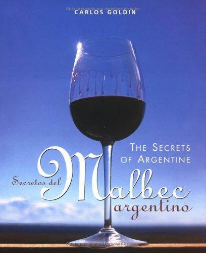 Secretos del Malbec Argentino - The Secrets of Argentine Malbec (Spanish Edition) Argentine Malbec