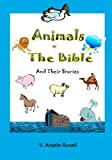 Animals of the Bible and Their Stories, V. Russell, 1482308177