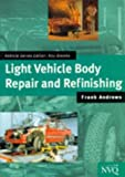 Light Vehicle Body Repair and Refinishing : Vehicle Mechanical and Electronic Systems, Andrews, Frank, 0333633989