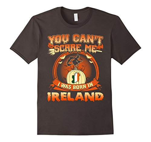Mens You Can't Scare Me I Was Born In Ireland Halloween Shirt 3XL Asphalt