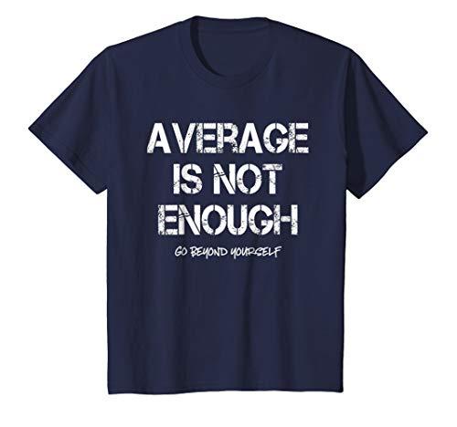 Average Is Not Enough Motivational Inspirational T-Shirt