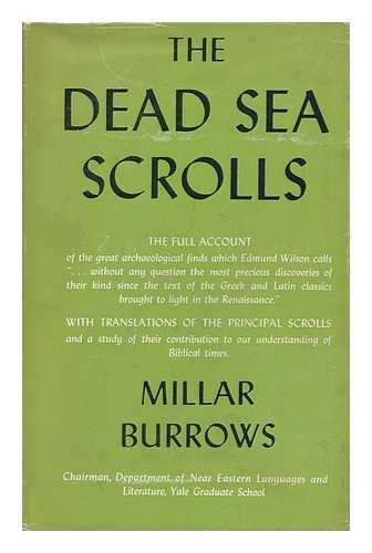 The Dead Sea Scrolls / by Millar Burrows ; with Translations by the Author