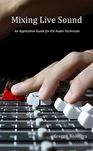 Amazon mixing live sound an application guide for the audio mixing live sound an application guide for the audio technician by boonstra gregg fandeluxe Choice Image