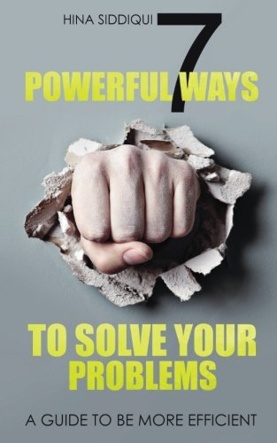 Download 7 Powerful Ways to Solve your Problems: A Guide to be more efficient pdf epub
