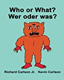 Who or What? Wer oder was? : Children's Picture Book English-German (Bilingual Edition)