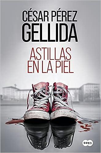 Astillas en la piel de César Pérez Gellida