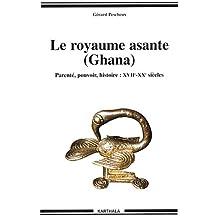 Royaume Asante (ghana): Parente,pouvoir,hist.xviie-xxe S.