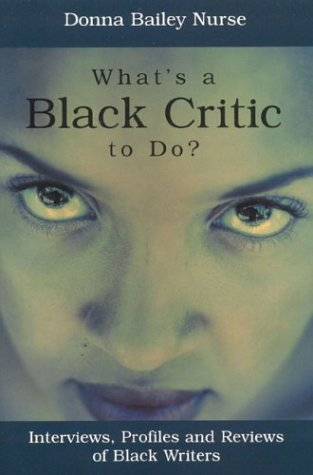 Read Online What's a Black Critic to Do?: Interviews, Profiles and Reviews of Black Writers PDF
