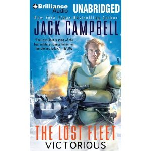 Victorious (The Lost Fleet #6)...By Jack Campbell(A)/Christian Rummel(N) (Jack Campbell Victorious)