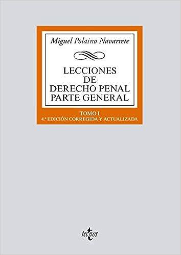 Lecciones de Derecho penal Parte general: Tomo I Derecho ...