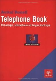 Telephone Book : Technologie, schizophrénie et langue électrique par Avital Ronell