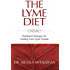 The Lyme Diet: Nutritional Strategies for Healing from Lyme Disease