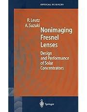 Nonimaging Fresnel Lenses: Design and Performance of Solar Concentrators (Volume 83)