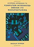 img - for Systems Approach to Computer-Integrated Design and Manufacturing book / textbook / text book