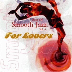 Best of Smooth Jazz Vol. 4: For Lovers