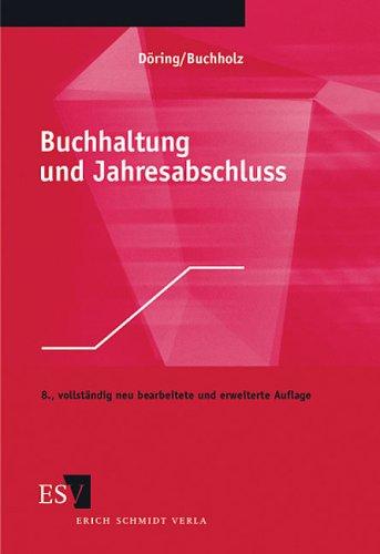 Buchhaltung und Jahresabschluss: Mit Aufgaben und Lösungen Taschenbuch – 9. September 2003 Prof. Dr. Ulrich Döring Prof. Dr. Rainer Buchholz 3503070559 268386