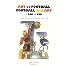 Football and Art - Art et Football 1860-1960: Impressionism(e), Cubism(e), Pop-Art