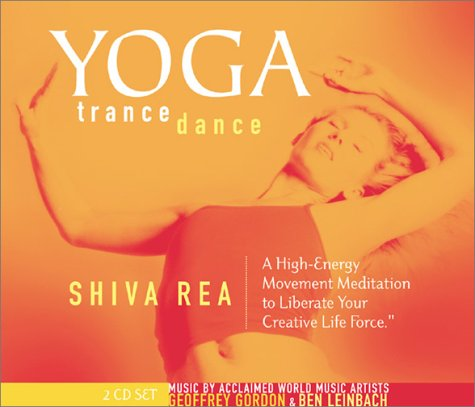 Yoga Trance Dance: A High-Energy Movement Meditation to Liberate Your Creative Life Force