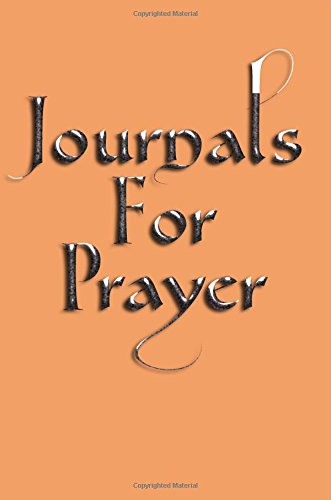 Journals For Prayer: 6 x 9, 108 Lined Pages (diary, notebook, journal)