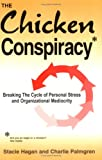 img - for Chicken Conspiracy: Breaking the Cycle of Personal Stress & Organizational Mediocrity book / textbook / text book