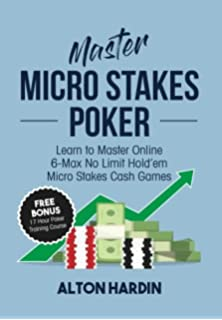 The poker blueprint advanced strategies for crushing micro small master micro stakes poker learn to master 6 max no limit holdem malvernweather Images