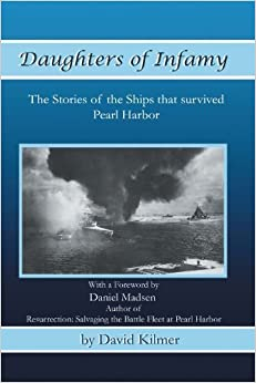 Book Daughters Of Infamy: The Stories of the Ships That Survived Pearl Harbor by David Kilmer (2011-11-18)