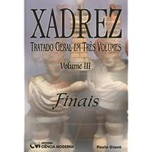 Xadrez. Tratado Geral em Três Volumes. Finais - Volume 3