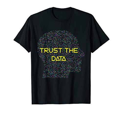Trust the Data t-shirt