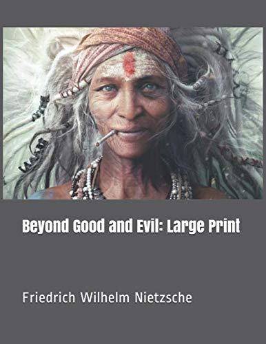 Beyond Good and Evil: Large Print (Friedrich Nietzsche Beyond Good And Evil Summary)