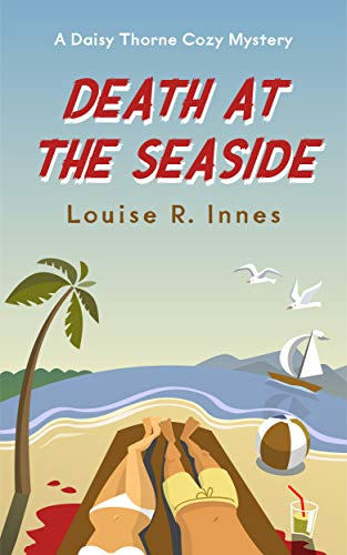 Death at the Seaside: An English Cozy Murder Mystery by [R. Innes, Louise]