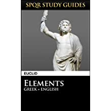 Euclid: The Elements in Greek + English (SPQR Study Guides Book 45)