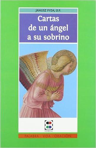 Cartas de un ángel a sus sobrino: O.P. Janusz Pyda ...