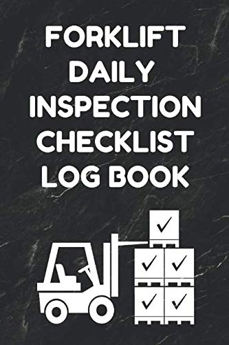 Forklift Daily Inspection Checklist Log Book: Forklift Operator Safety Logbook - OSHA Regulations - 6 by 9 Inch Size, 200 Pages, Black Cover