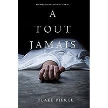 A Tout Jamais (Une enquête de Riley Paige — Tome 10) (French Edition)