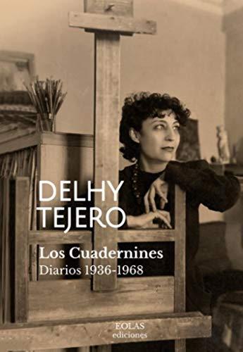 Los cuadernines: Diarios 1936-1968 por Tejero Bedate, Delhy