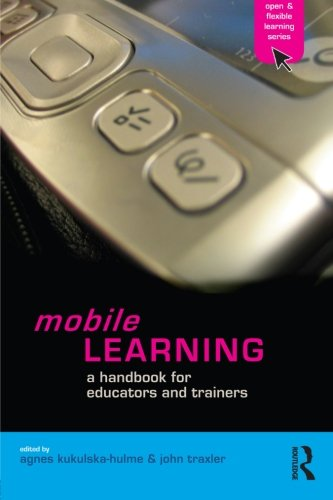 Mobile Learning: A Handbook for Educators and Trainers (The Open And Flexible Learning Series)
