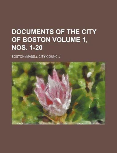 Download Documents of the City of Boston Volume 1, nos. 1-20 pdf